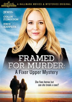 Framed for murder : a fixer upper mystery / teleplay by Peter Hulme and Teena Booth ; directed by Mark Jean.