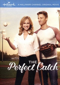 The perfect catch /  Hallmark Channel presents ; produced by Harvey Kahn ; teleplay by Hanz Wasserburger and Gregg Rossen & Brian Sawyer ; story by Hanz Wasserburger ; directed by Steven R. Monroe.