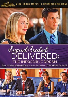 Signed, sealed, delivered : the impossible dream / Hallmark Movies & Mysteries presents ; produced by Harvey Kahn ; created by Martha Williamson ; story by Martha Williamson & Brandi Harkonen ; teleplay by Martha Williamson ; directed by Kevin Fair.