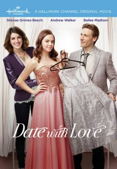 Date with love /  Hallmark channel original movie ; Crown Media Productions ; written by Brook Durham ; produced by Harvey Kahn ; directed by Ron Oliver. - Hallmark channel original movie ; Crown Media Productions ; written by Brook Durham ; produced by Harvey Kahn ; directed by Ron Oliver.