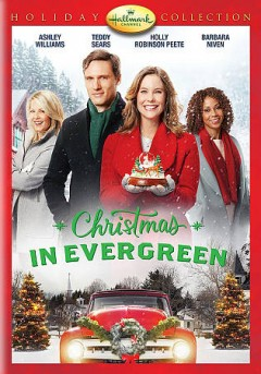 Christmas in Evergreen /  Hallmark Channel presents ; Crown Media Productions ; written by  Rick Garman ; directed by Alex Zamm. - Hallmark Channel presents ; Crown Media Productions ; written by  Rick Garman ; directed by Alex Zamm.