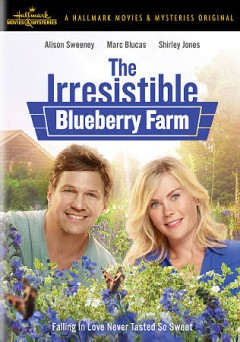 The irresistible blueberry farm /  director, Kristoffer Tabori. - director, Kristoffer Tabori.
