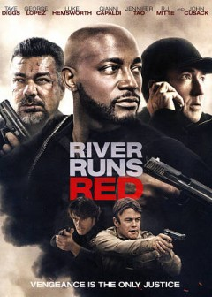 River runs red /  Sweet Unknown Studios ; Universal Films ; in association with Media Finance Capital [and others] ; producers, Leonard Ohaebosim [and others] ; written and directed by Wes Miller. - Sweet Unknown Studios ; Universal Films ; in association with Media Finance Capital [and others] ; producers, Leonard Ohaebosim [and others] ; written and directed by Wes Miller.