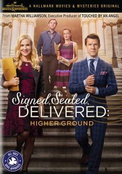 Signed, sealed, delivered : higher ground / Hallmark Movies & Mysteries presents ; produced by Harvey Kahn ; created by Martha Williamson ; story by Martha Williamson & Brandi Harkonen ; teleplay by Martha Williamson ; directed by Kevin Fair.