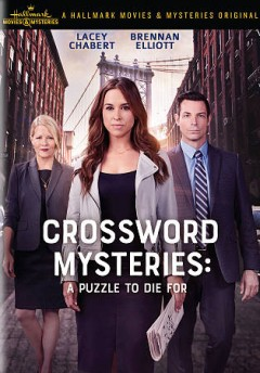 Crossword mysteries : a puzzle to die for / Hallmark Movies and Mysteries presents ; an HP Crossword Mystery production ; in association with All Canadian Entertainment and Brad Krevoy Television ; produced by David Anselmo ; teleplay by Greg Rossen & Brian Sawyer ; directed by Don McCutcheon.