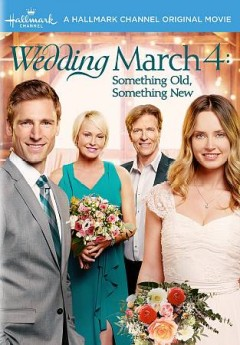 Wedding march 4 : something old, something new / Hallmark Channel presents ; an All Canadian Entertainment production ; in association with Brad Krevoy Television ; produced by Kevin Leslie, Jamie Goehring ; written by Robin Bernheim Burger, Richard Manning, David Golden, Tracy Andreeen ; directed by Peter DeLuise. - Hallmark Channel presents ; an All Canadian Entertainment production ; in association with Brad Krevoy Television ; produced by Kevin Leslie, Jamie Goehring ; written by Robin Bernheim Burger, Richard Manning, David Golden, Tracy Andreeen ; directed by Peter DeLuise.