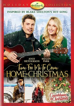 Time for me to come home for Christmas /  Hallmark Movies & Mysteries presents a Time Road and Front Street Pictures production.
