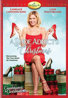 A shoe addict's Christmas /  Hallmark Channel presents ; producer, Phyllis Laing ; written by Rick Garman ; directed by Michael Robison. - Hallmark Channel presents ; producer, Phyllis Laing ; written by Rick Garman ; directed by Michael Robison.