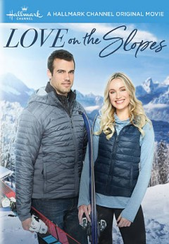 Love on the slopes /  produced by Oliver De Caigny ; story by Bruce D. Johnson ; teleplay by Kristen Hansen ; directed by Paul Ziller. - produced by Oliver De Caigny ; story by Bruce D. Johnson ; teleplay by Kristen Hansen ; directed by Paul Ziller.
