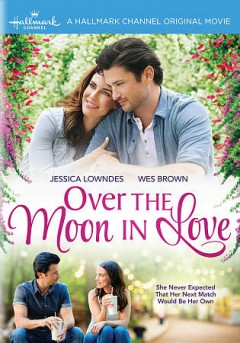 Over the moon in love /  director, Christie Will Wolf. - director, Christie Will Wolf.