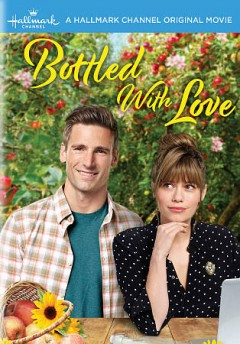 Bottled with love /  Hallmark Channel presents ; in association with Marvista Entertainment and Neshama Entertainment ; produced by Kevin Leslie ; written by Kelly Bowe ; directed by David Weaver.