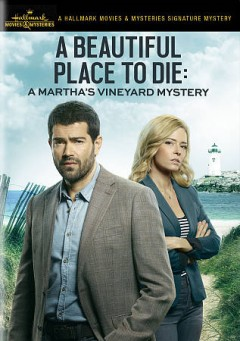 A beautiful place to die : a Martha's vineyard mystery / director, Mark Jean.