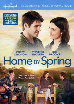 Home by spring /  a Team Two Entertainment production ; produced by William Shockley, Dustin Rikert ; written by Eric Brooks ; directed by Dwight H. Little.