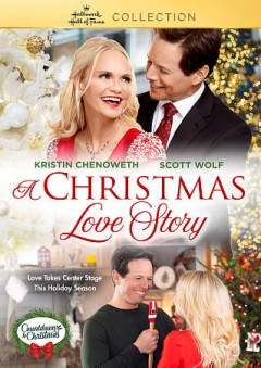 A Christmas love story /  a Team Two Entertainment production ; produced by Dustin Rikert ; written by Nicole Baxter ; director, Eric Close. - a Team Two Entertainment production ; produced by Dustin Rikert ; written by Nicole Baxter ; director, Eric Close.