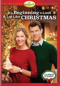It's beginning to look a lot like Christmas /  Hallmark Channel presents ; producers, John MacCarthy & Jamie Goehring ; written by Rick Garman ; directed by David Weaver. - Hallmark Channel presents ; producers, John MacCarthy & Jamie Goehring ; written by Rick Garman ; directed by David Weaver.