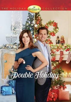 Double holiday /  Hallmark Channel presents ; writer, Nina Weinman ; producer, Shane Boucher ; director, Don McBrearty.