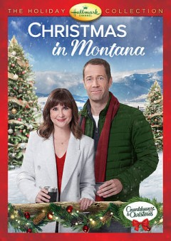 Christmas in Montana /  Hallmark Movies and Mysteries presents ; producer, Janna Barrett ; written by Julie Sherman Wolfe ; directed by T. W Peacocke.