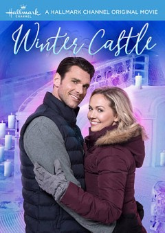 Winter castle /  produced by Hayden Baptiste ; written by Barbara Kymlicka ; directed by Marita Grabiak. - produced by Hayden Baptiste ; written by Barbara Kymlicka ; directed by Marita Grabiak.
