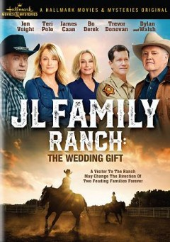 JL family ranch : the wedding gift / director, Sean McNamara. - director, Sean McNamara.