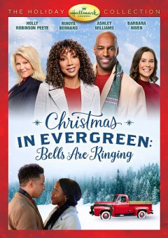 Christmas in Evergreen : Bells are ringing / Hallmark Channel presents ; Crown Media Productions ; produced by Charles Cooper ; written by Zac Hug & Shari Sharpe ; directed by Linda-Lisa Hayter.