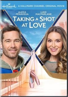 Taking a shot at love /  Hallmark Channel presents a Wish Road and Front Street Pictures production ; produced by Charles Cooper ; written by Laura Gasbarro Grant and Julie Sherman Wolfe ; directed by Kevin Fair.