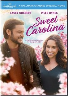Sweet Carolina /  story by Lacey Chabert & Jonathan Prince ; teleplay by Jonathan Prince and Michael Reisz ; director, Peter Benson. - story by Lacey Chabert & Jonathan Prince ; teleplay by Jonathan Prince and Michael Reisz ; director, Peter Benson.