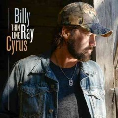Thin line /  Billy Ray Cyrus. - Billy Ray Cyrus.