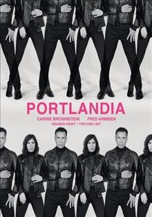 Portlandia.  an IFC original production ; created by Fred Armisen, Carrie Brownstein and Jonathan Krisel ; director, Jonathan Krisel.