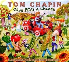 Give peas a chance /  Tom Chapin.