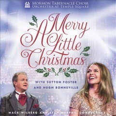 A merry little Christmas /  the Mormon Tabernacle Choir. - the Mormon Tabernacle Choir.