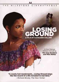 Losing ground [2-disc set] /  a Milestone Film release ; producer, Eleanor Charles ; written by Kathleen Collins ; direction, Kathleen Collins ; Losing Ground Productions. - a Milestone Film release ; producer, Eleanor Charles ; written by Kathleen Collins ; direction, Kathleen Collins ; Losing Ground Productions.