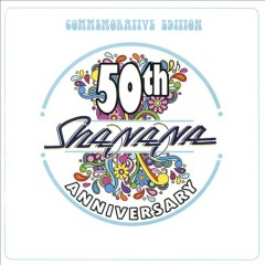 Sha Na Na 50th anniversary commemorative edition /  Sha Na Na.        - Sha Na Na.