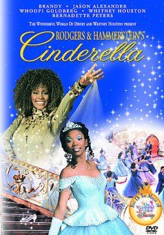 Cinderella /  The Wonderful World of Disney and Whitney Houston present ; music by Richard Rodgers ; book and lyrics by Oscar Hammerstein II ; producer, Chris Montan ; produced by Mike Moder ; teleplay by Robert L. Freedman ; directed by Robert Iscove ; Disney Enterprises ; Citadel Entertainment ; Storyline Entertainment ; Brownhouse Productions. - The Wonderful World of Disney and Whitney Houston present ; music by Richard Rodgers ; book and lyrics by Oscar Hammerstein II ; producer, Chris Montan ; produced by Mike Moder ; teleplay by Robert L. Freedman ; directed by Robert Iscove ; Disney Enterprises ; Citadel Entertainment ; Storyline Entertainment ; Brownhouse Productions.