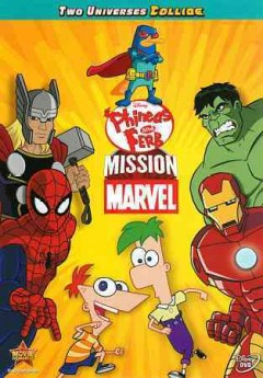 Phineas and Ferb : Mission marvel.
