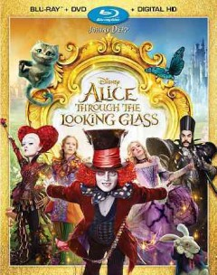 Alice through the looking glass /  Disney presents a Roth Films/Team Todd/Tim Burton production ; produced by Joe Roth, Suzanne Todd, Jennifer Todd, Tim Burton ; written by Linda Wooverton ; directed by James Bobin. - Disney presents a Roth Films/Team Todd/Tim Burton production ; produced by Joe Roth, Suzanne Todd, Jennifer Todd, Tim Burton ; written by Linda Wooverton ; directed by James Bobin.