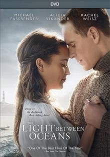 The light between oceans /  Dreamworks Pictures and Reliance Entertainment present in association with Participant Media a Heyday Films production ; produced by David Heyman, Jeffrey Clifford ; written for the screen and directed by Derek Cianfrance.