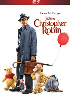Christopher Robin /  producers, Kristin Burr, Brigham Taylor ; director, Marc Forster ; screenplay by Alex Ross Perry and Tom McCarthy.