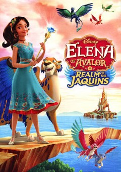 Elena of Avalor: Realm of the Jaquins.