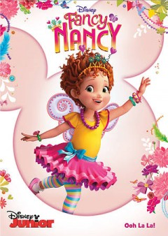 Fancy Nancy : ooh la la! / developed for television by Krista Tucker ; produced by Toiion Animation Studios ; produced by Disney Television Animation. - developed for television by Krista Tucker ; produced by Toiion Animation Studios ; produced by Disney Television Animation.
