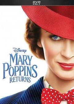 Mary Poppins returns /  director, Rob Marshall ; written by David Magee.