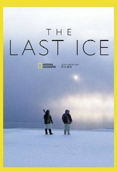 The last ice /  produced by National Geographic ; directed by Scott Ressler. - produced by National Geographic ; directed by Scott Ressler.