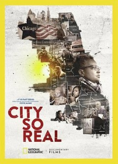 City so real [2-disc set] /  National Geographic Documentary Films, Participant present ; a Kartemquin Films production ; directed by Steve James ; produced by Zak Piper, Steve James. - National Geographic Documentary Films, Participant present ; a Kartemquin Films production ; directed by Steve James ; produced by Zak Piper, Steve James.