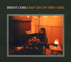 Keep 'em on they toes /  Brent Cobb. - Brent Cobb.