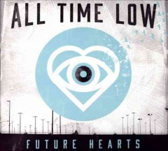 Future hearts /  All Time Low. - All Time Low.
