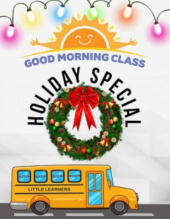 Good Morning Class: Holiday Special.