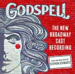 Godspell : the new Broadway cast recording / music and new lyrics by Stephen Schwartz.