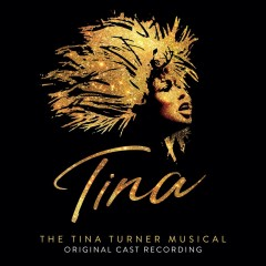 The Tina Turner musical : original cast recording [soundtrack].