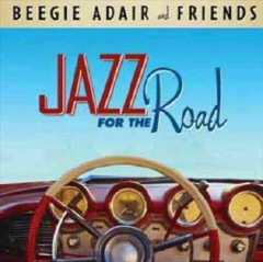 Jazz for the road /  Beegie Adair and friends.