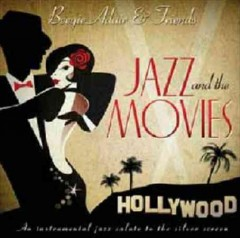 Jazz and the movies : an instrumental jazz salute to the silver screen / Beegie Adair and friends.