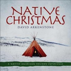Native Christmas /  David Arkenstone. - David Arkenstone.
